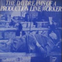 daydreams_of_a_production_line_worker